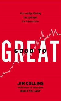 Good to Great - Hur vanliga företag tar språnget till mästarklass