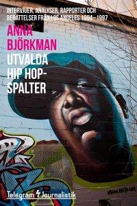 Utvalda hip hop-spalter - Intervjuer, analyser, rapporter och berättelser från Los Angeles 1994-1997