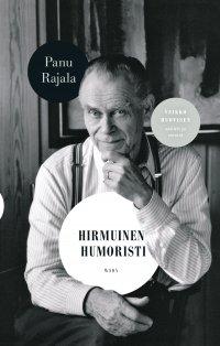 Hirmuinen humoristi : Veikko Huovisen satiirit ja savotat