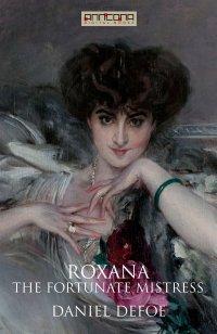 Roxana - The Fortunate Mistress