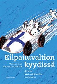 Kilpailuvaltion kyydissä : Suomen hyvinvointimallin tulevaisuus