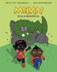 Melvin, Elsa och Krokodilia