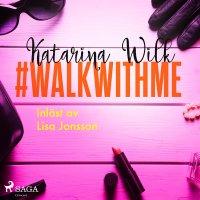 #walkwithme