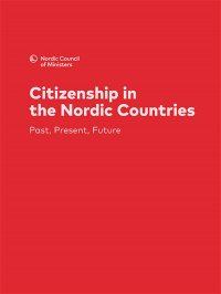 Citizenship in the Nordic Countries: Past, Present, Future