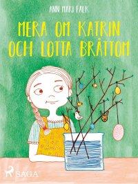 Mera om Katrin och Lotta Bråttom
