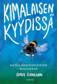 Kimalaisen kyydissä: matka mesipistiäisten maailmaan