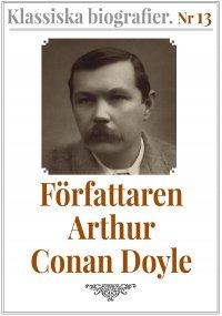 Klassiska biografier 13: Författaren Arthur Conan Doyle – Återutgivning av memoarer från 1923