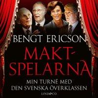 Maktspelarna - Min turné med den svenska överklassen