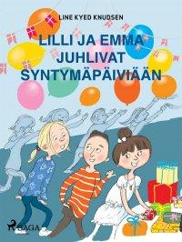 Lilli ja Emma juhlivat syntymäpäiviään