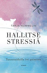 Hallitse stressiä : tunnetaidoilla irti paineista