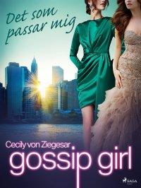 Gossip Girl: Det som passar mig