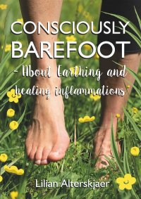 Consciously Barefoot – About Earthing and healing inflammations