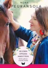 Hevonen oppaana ihmisyyteen: matka sydämen viisauden äärelle