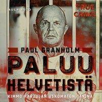 Paluu helvetistä – Kimmo Harjulan uskomaton tarina
