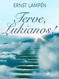 Terve, Lukianos!