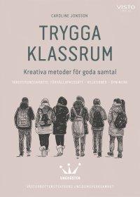 Trygga klassrum : Kreativa metoder för goda samtal