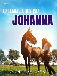 Unelmia ja hevosia, Johanna