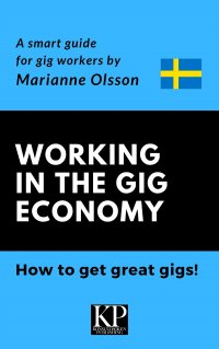 Working in the Gig Economy & How to get great gigs