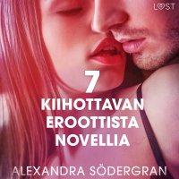 7 kiimaisen eroottista novellia Alexandra Södergranilta