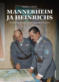 Mannerheim ja Heinrichs : marsalkka ja hänen kenraalinsa