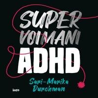 Supervoimani ADHD