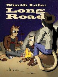 Ninth Life: Long Road