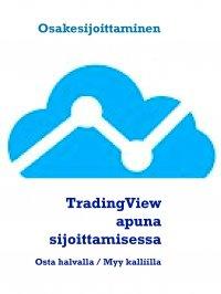TradingView apuna sijoittamisessa: Osta halvalla / Myy kalliilla