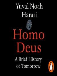 Homo Deus : A Brief History of Tomorrow