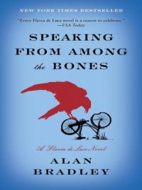 Speaking from Among the Bones : Flavia de Luce Mystery Series, Book 5