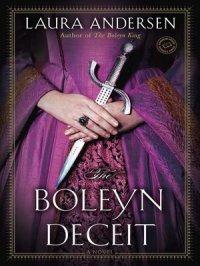 The Boleyn Deceit : Anne Boleyn Trilogy, Book 2
