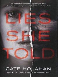 Lies She Told : A Novel
