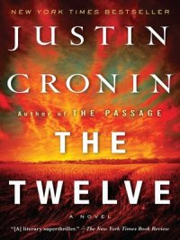 The Twelve : The Passage Series, Book 2