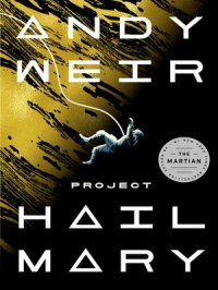 Project Hail Mary : A Novel