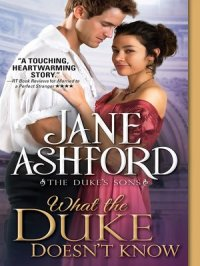 What the Duke Doesn't Know : The Duke's Sons Series, Book 2