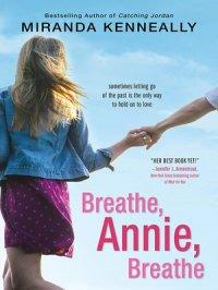 Breathe, Annie, Breathe : Hundred Oaks Series, Book 5