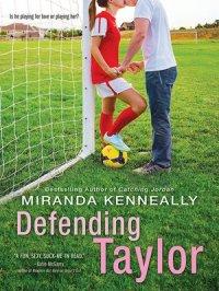 Defending Taylor : Hundred Oaks Series, Book 7