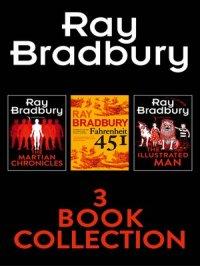 Ray Bradbury 3-Book Collection : Fahrenheit 451, The Martian Chronicles, The Illustrated Man