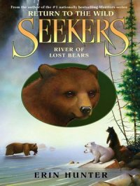 River of Lost Bears : Seekers: Return to the Wild Series, Book 3