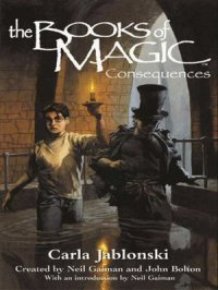 Consequences : The Books of Magic Series, Book 4