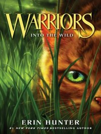 Into the Wild : Warriors Series, Book 1