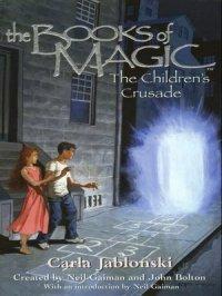 The Children's Crusade : The Books of Magic Series, Book 3