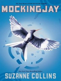 Mockingjay : The Hunger Games Series, Book 3