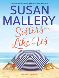 Sisters Like Us : Mischief Bay Series, Book 4