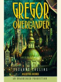 Gregor the Overlander : The Underland Chronicles, Book 1