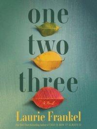 One Two Three : A Novel