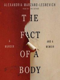 The Fact of a Body : A Murder and a Memoir