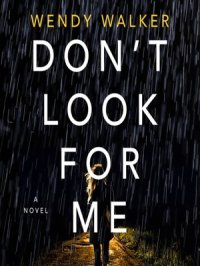 Don't Look for Me : A Novel
