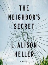 The Neighbor's Secret : A Novel