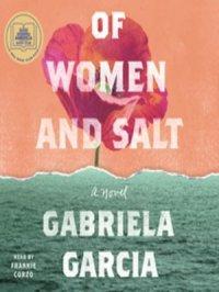 Of Women and Salt : A Novel