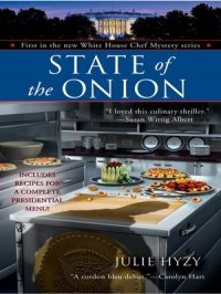 State of the Onion : White House Chef Mystery Series, Book 1